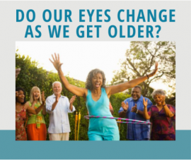 Do Our Eyes Change As We Get Older?